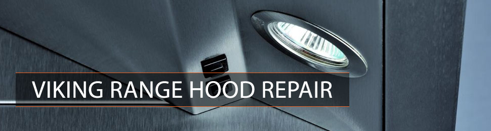 Viking Range Hood Repair